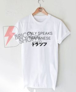 Only Speaks Trapanese T-Shirt On Sale