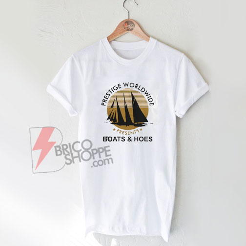Prestige-Worldwide-Boats-And-Hoes-T-Shirt-On-Sale