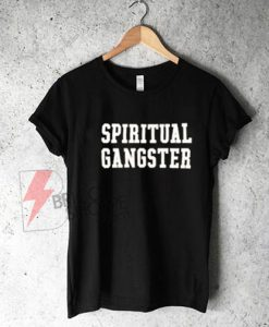 Spiritual Gangster T-Shirt On Sale