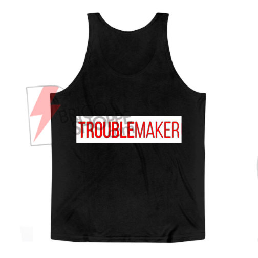 TROUBLEMAKER Tank Top On Sale