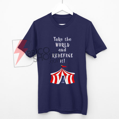 ake-the-word-and-Redefine-The-Greatest-Showman-Movie-Quote-Shirt-On-Sale