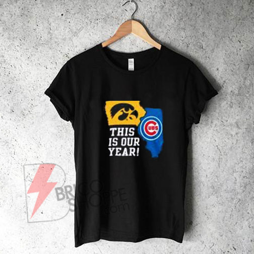 This is Our Year! T-Shirt On Sale