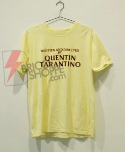 Written And Directed by Quentin Tarantino Shirt On Sale