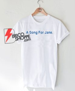 A Song For Jane T-Shirt On Sale