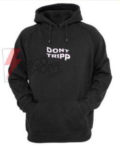 Ariana Grande Hoodie - Don't Trip Hoodie On Sale
