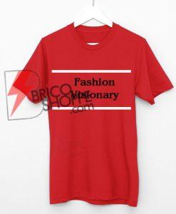 Fashion Visionary T-Shirt On Sale