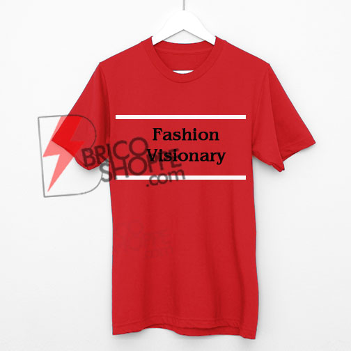 Fashion Visionary T-Shirt On Sale