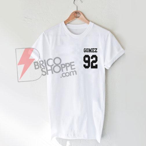 Gomez 92 - Selena Gomez Shirt On Sale