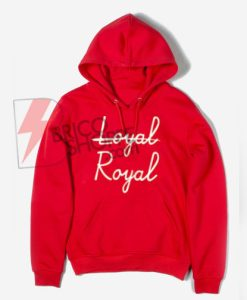 Not Loyal - Royal Hoodie On Sale