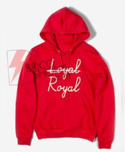 Not Loyal - Royal Hoodie On Sale