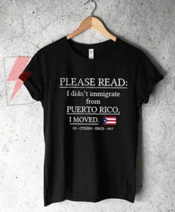 Please read I didn't immigrate Shirt On Sale