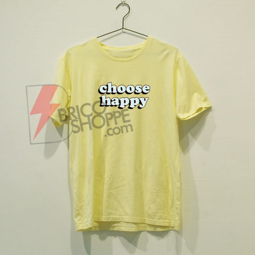choose happy T-shirt On Sale