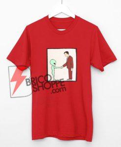 Alien Handshake With Man T-Shirt, Funny Shirt On Sale
