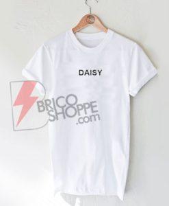 DAISY T-Shirt On Sale, Funny Shirt On Sale