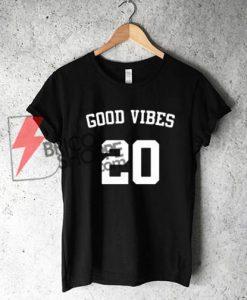 GOOD VIBES 20 T-Shirt On Sale