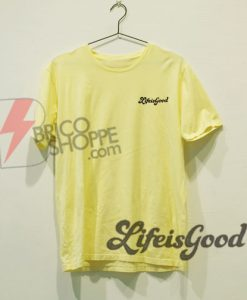 Life is Good T-Shirt On Sale