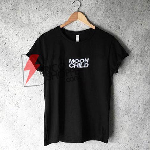 MOON CHILD Shirt On Sale, Funny Shirt On Sale