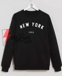 New York 199x sweatshirt, Cool and Comfy Sweatshirt On Sale