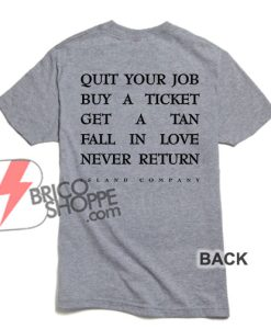 Quit-Your-Job-Buy-A-Ticket-T-Shirt-On-Sale-Island-Company