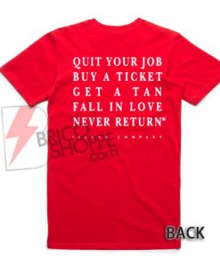 Quit Your Job Buy A Ticket T-Shirt On Sale, Island Company Shirt
