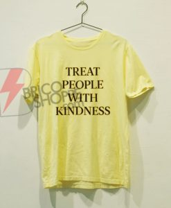 Treat People With Kindness T-Shirt On Sale