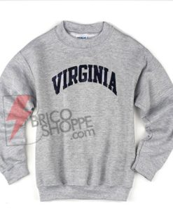 Virginia Sweatshirt On Sale, Cool and Comfy Sweatshirt