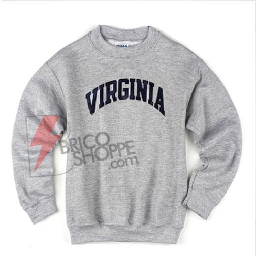 Virginia Sweatshirt On Sale, Cool and Comfy Sweatshirt