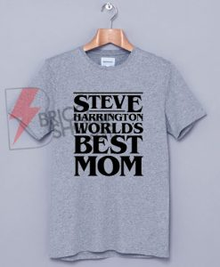 World's Greatest Mom – Steve Harrington Shirt On Sale
