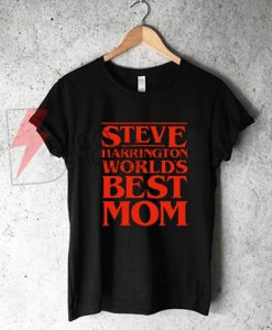 World's Greatest Mom – Steve Harrington T-Shirt On Sale
