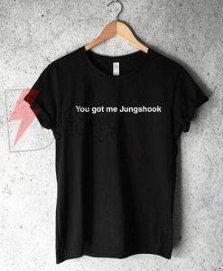 You got me Jungshook T-Shirt, K-pop korean pop bts Shirt On Sale