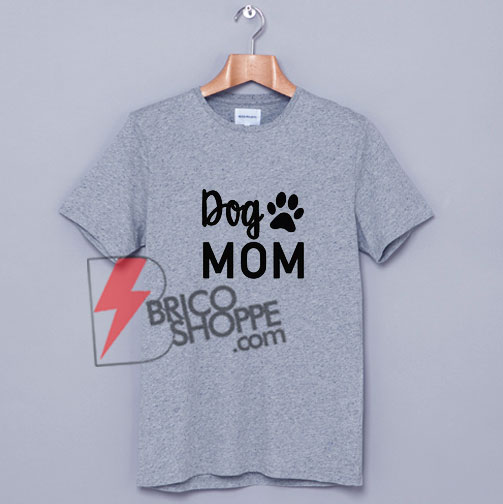 Dog MOM T-Shirt On Sale