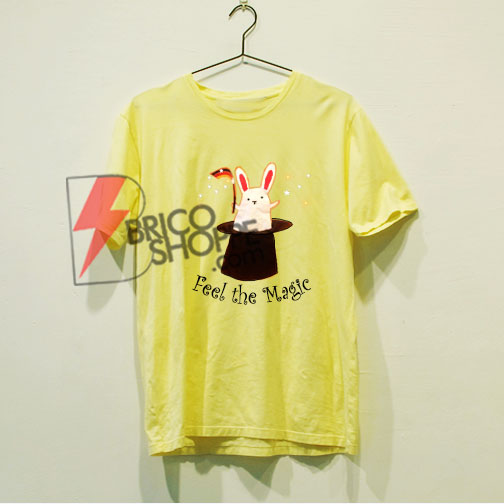 Feel the Magic Shirt On Sale