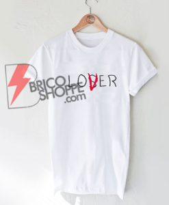 Loser Lover T-Shirt On Sale
