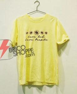 Love God Love People T-Shirt On Sale