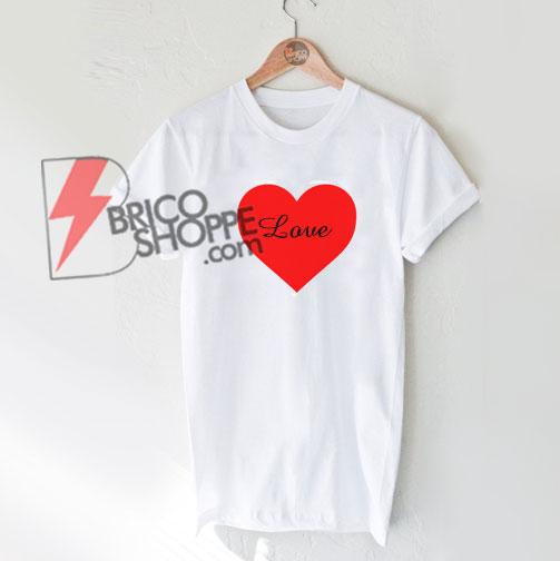 Love heart T-Shirt On Sale