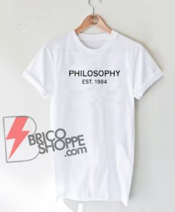 Philosophy Est 1984 T-Shirt On Sale