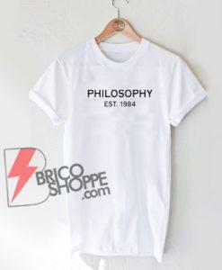 Philosophy Est 1984 T-Shirt On Sale