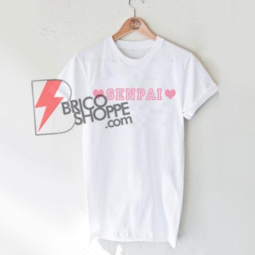 SENPAI T-Shirt On Sale