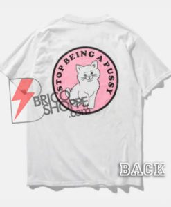 stop-being-a-pussy-Shirt-On-Sale