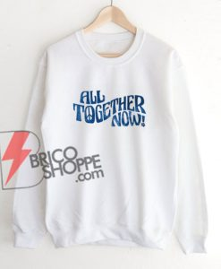 All-Together-Now-Sweatshirt