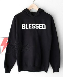 BLESSED Hoodie-On-Sale