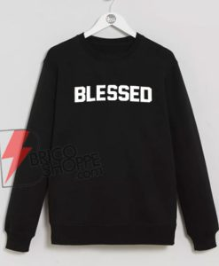 BLESSED - Sweatshirt