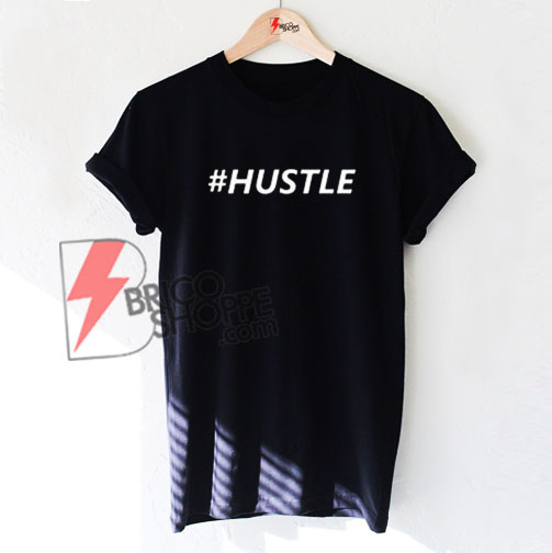 Hashtag-Hustle-T-Shirt-On-Sale