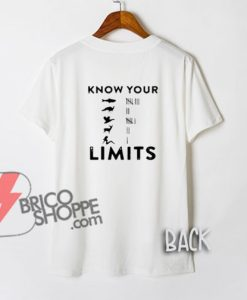Know Your Limits Back T-Shirt