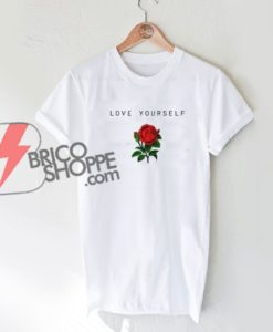 Love Yourself - Rose T-Shirt On Sale