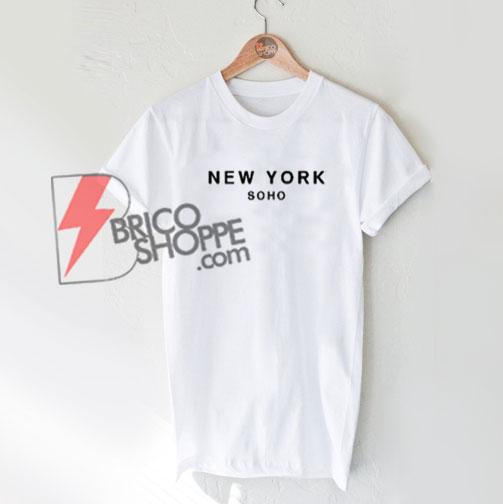 NEW YORK SOHO T-Shirt On Sale