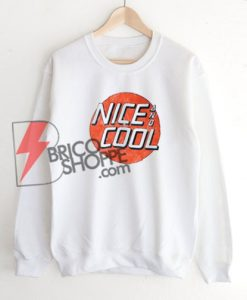 NICE and COOL Sweatshirt