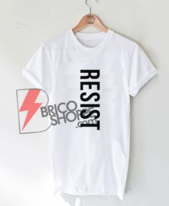 Resist T-Shirt On Sale