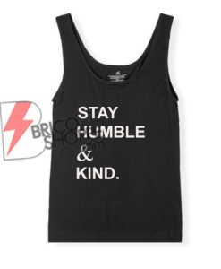 Stay humble & Kind Tank Top On Sale