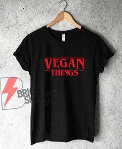 VEGAN Things - Stranger Things Style - Vegan Shirt